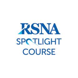 RSNA Spotlight Course
